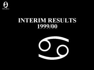 INTERIM RESULTS 199900 a INTERIM HEADLINES 4 Headline
