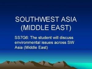 SOUTHWEST ASIA MIDDLE EAST SS 7 G 6