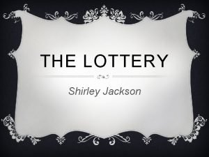 THE LOTTERY Shirley Jackson THE LOTTERY GAME WHAT