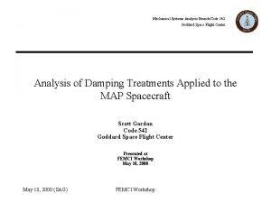 Mechanical Systems Analysis BranchCode 542 Goddard Space Flight