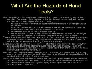 What Are the Hazards of Hand Tools Hand