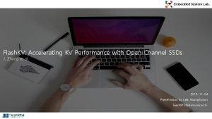 Embedded System Lab Flash KV Accelerating KV Performance