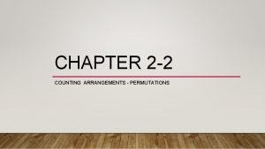 CHAPTER 2 2 COUNTING ARRANGEMENTS PERMUTATIONS COUNTING ARRANGEMENTS