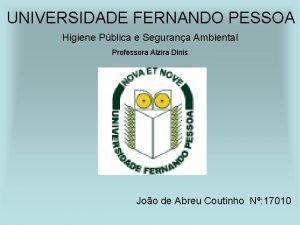UNIVERSIDADE FERNANDO PESSOA Higiene Pblica e Segurana Ambiental