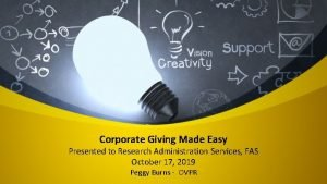 Corporate Giving Made Easy Presented to Research Administration