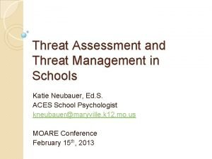 Threat Assessment and Threat Management in Schools Katie