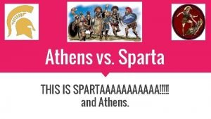 Athens vs Sparta THIS IS SPARTAAAAAA and Athens