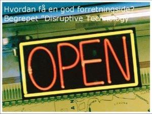 Hvordan f en god forretningside Begrepet Disruptive Technology