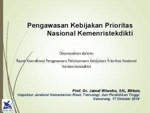 Pengawasan Kebijakan Prioritas Nasional Kemenristekdikti Disampaikan dalam Rapat