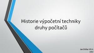 Historie vpoetn techniky druhy pota Jan Drka VIII