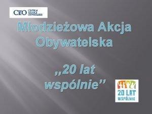 Modzieowa Akcja Obywatelska 20 lat wsplnie Apteka w