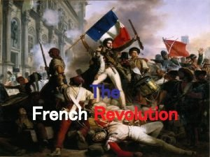 The French Revolution Causes of the French Revolution