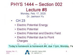 PHYS 1444 Section 002 Lecture 8 Monday Feb