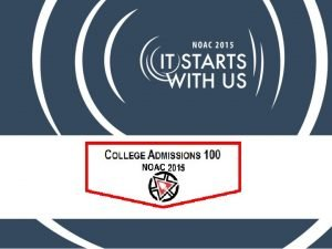 The Goals for TODAY Overview of the Admissions