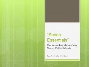 Seven Essentials The seven key elements for Norton