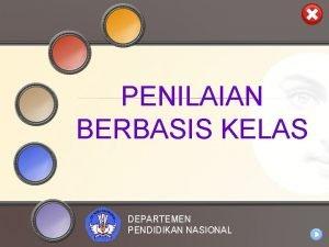 PENILAIAN BERBASIS KELAS DEPARTEMEN PENDIDIKAN NASIONAL CAKUPAN PENGER