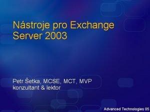 Nstroje pro Exchange Server 2003 Petr etka MCSE