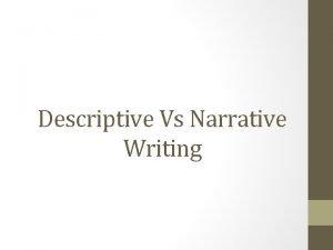 Descriptive Vs Narrative Writing Writing Styles Exposition Explaining