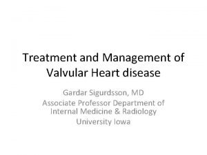 Treatment and Management of Valvular Heart disease Gardar
