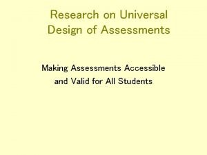 Research on Universal Design of Assessments Making Assessments