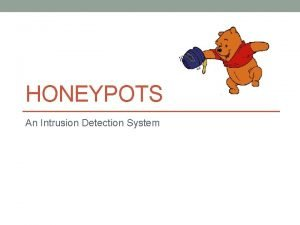 HONEYPOTS An Intrusion Detection System Index Intrusion Detection