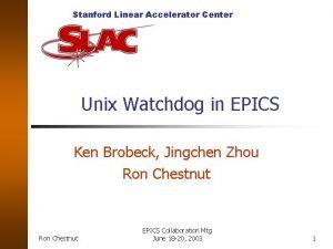 Stanford Linear Accelerator Center Unix Watchdog in EPICS