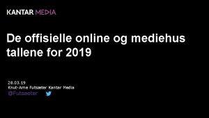 De offisielle online og mediehus tallene for 2019