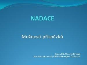 NADACE Monosti pspvk Ing Adla Mocov Rybov Specialista