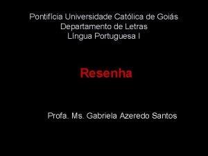 Pontifcia Universidade Catlica de Gois Departamento de Letras