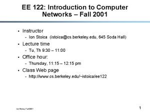 EE 122 Introduction to Computer Networks Fall 2001