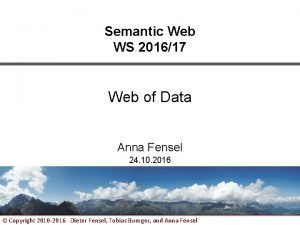 Semantic Web WS 201617 Web of Data Anna