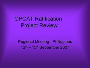 OPCAT Ratification Project Review Regional Meeting Philippines 12