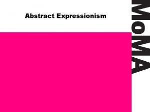 Abstract Expressionism Abstract Expressionist Sculpture Mo MA Abstract