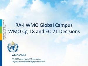 RAI WMO Global Campus WMO Cg18 and EC71