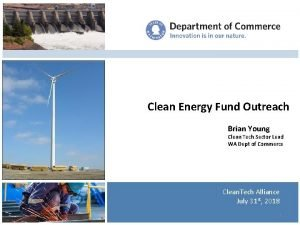 Clean Energy Fund Outreach Brian Young Clean Tech