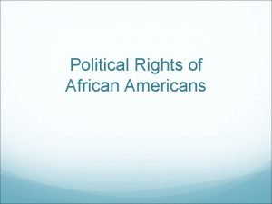 Political Rights of African Americans Reconstruction 1865 1877
