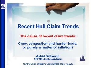 Recent Hull Claim Trends The cause of recent