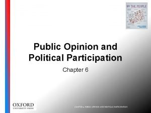 Public Opinion and Political Participation Chapter 6 CHAPTER