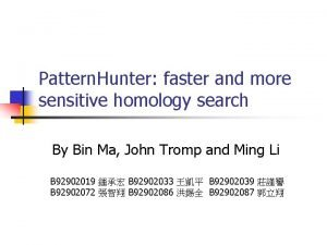 Pattern Hunter faster and more sensitive homology search