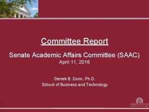 Committee Report Senate Academic Affairs Committee SAAC April