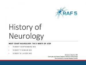 History of Neurology WEST COAST NEUROLOGY THE 3
