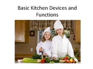 Basic Kitchen Devices and Functions Utensils A kitchen