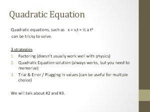 Quadratic Equation Quadratic equations such as x vit