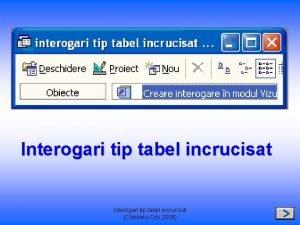 Interogari tip tabel incrucisat ChisineuCris 2006 Interogarile tip