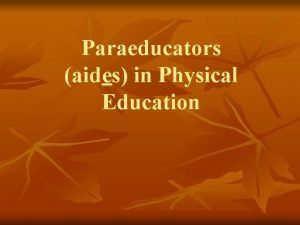 Paraeducators aides in Physical Education Prevalence of Aides