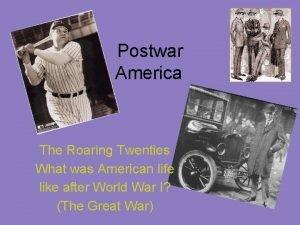 Postwar America The Roaring Twenties What was American