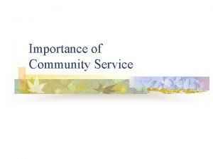 Importance of Community Service Importance Recognized by Importance