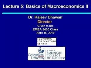 Lecture 5 Basics of Macroeconomics II Dr Rajeev
