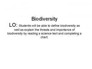 Biodiversity LO Students will be able to define