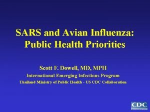 SARS and Avian Influenza Public Health Priorities Scott